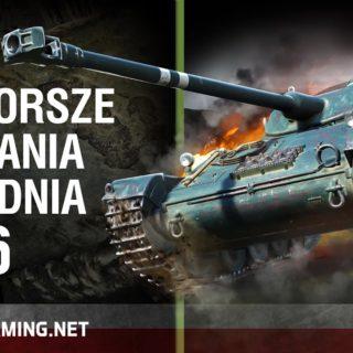 World of Tanks Polska – najgorsze zagrania tygodnia №16